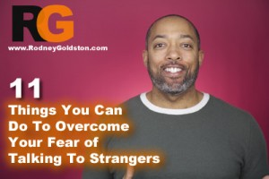 overcoming the fear of talking to strangers